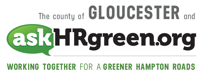 The city of Gloucester and askhrgreen.org. Working together for a greener Hampton Roads